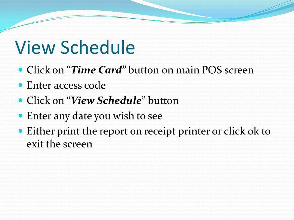 View Schedule Click on Time Card button on main POS screen