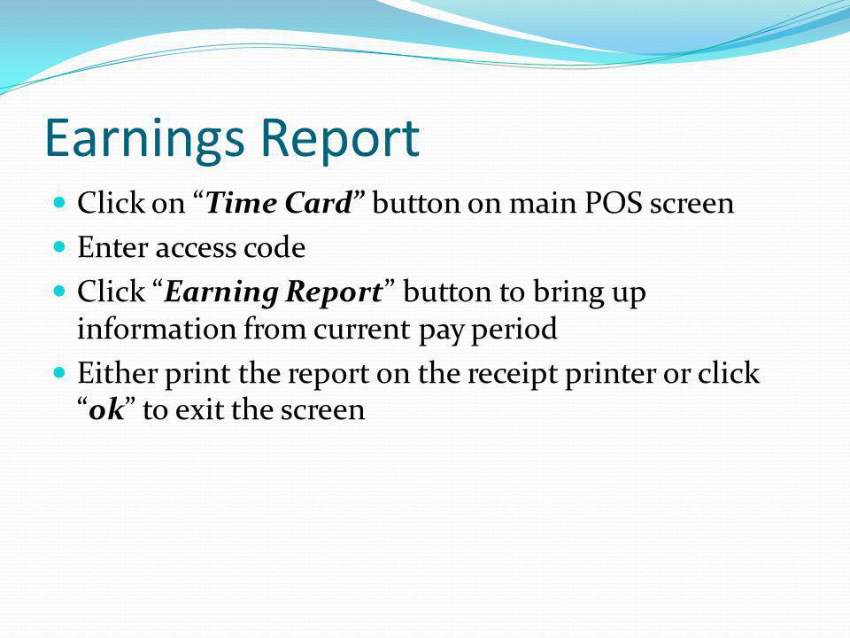 Earnings Report Click on Time Card button on main POS screen