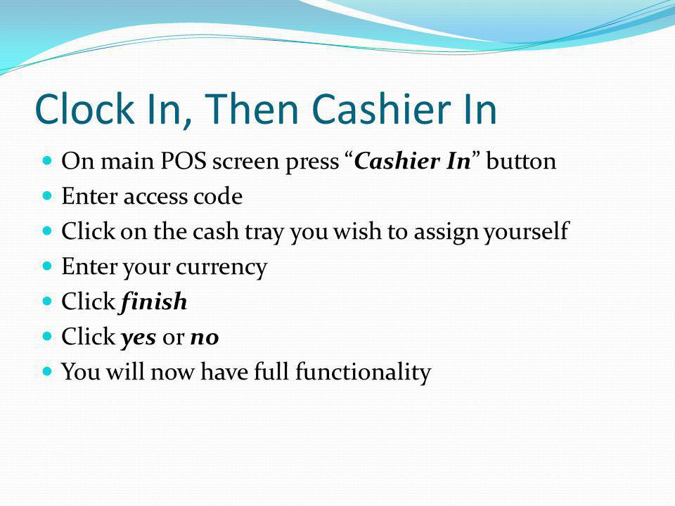 Clock In, Then Cashier In