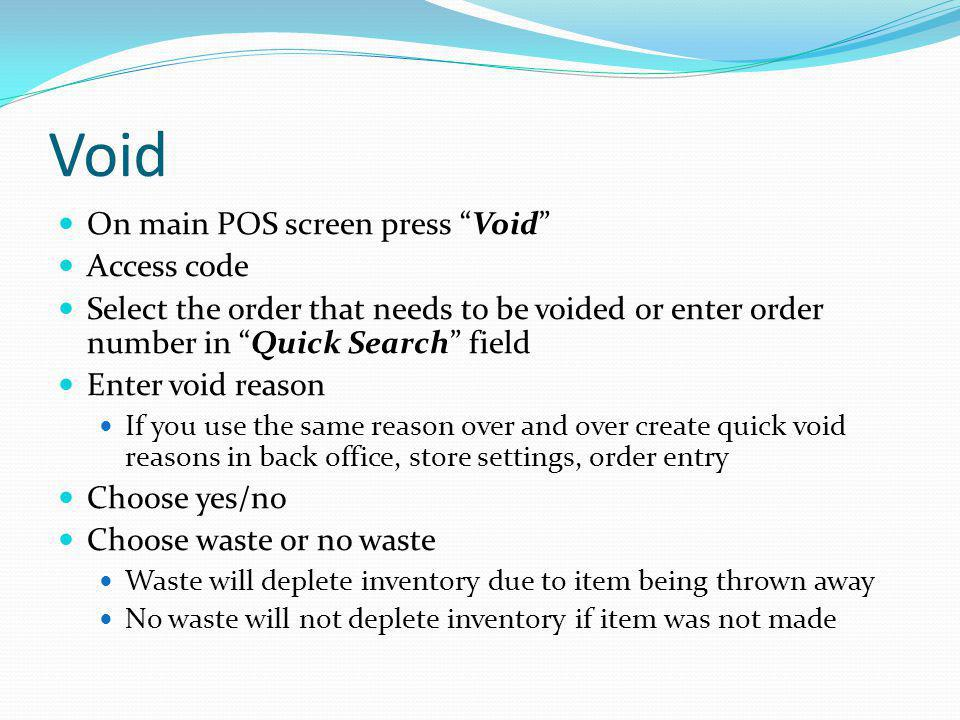 Void On main POS screen press Void Access code