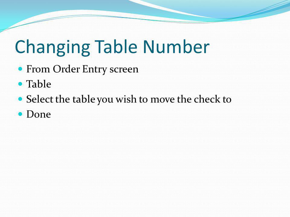 Changing Table Number From Order Entry screen Table