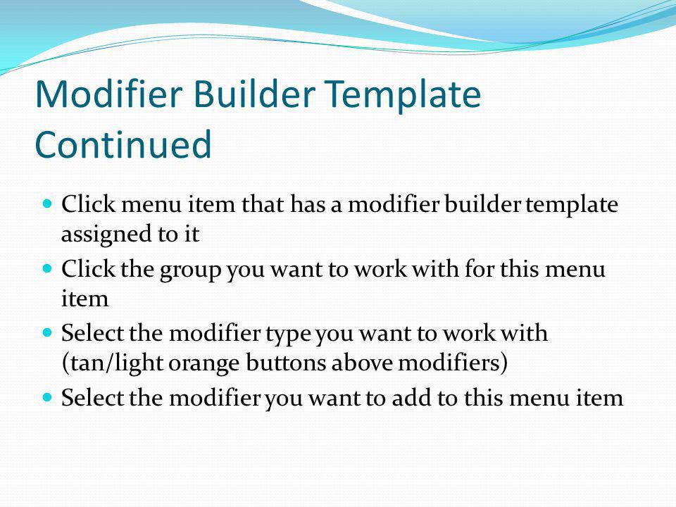 Modifier Builder Template Continued