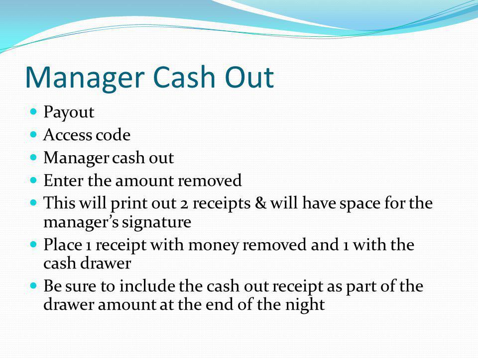 Manager Cash Out Payout Access code Manager cash out