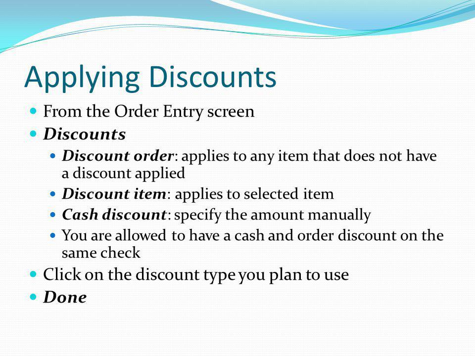 Applying Discounts From the Order Entry screen Discounts