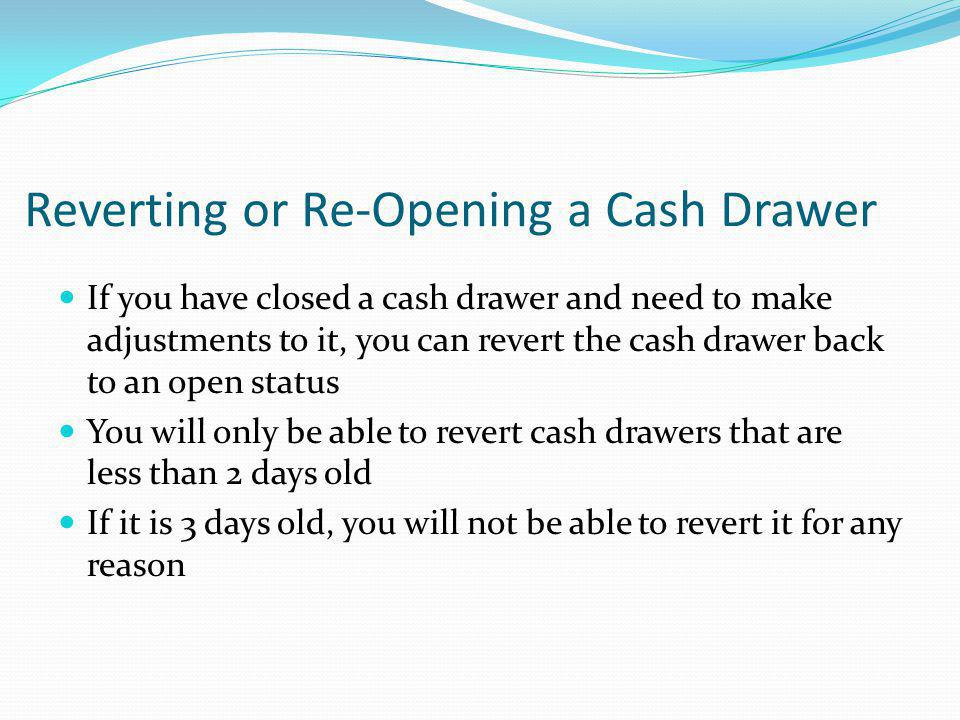 Reverting or Re-Opening a Cash Drawer