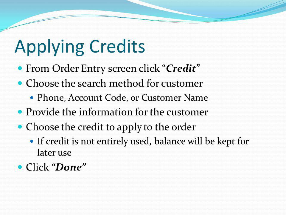 Applying Credits From Order Entry screen click Credit