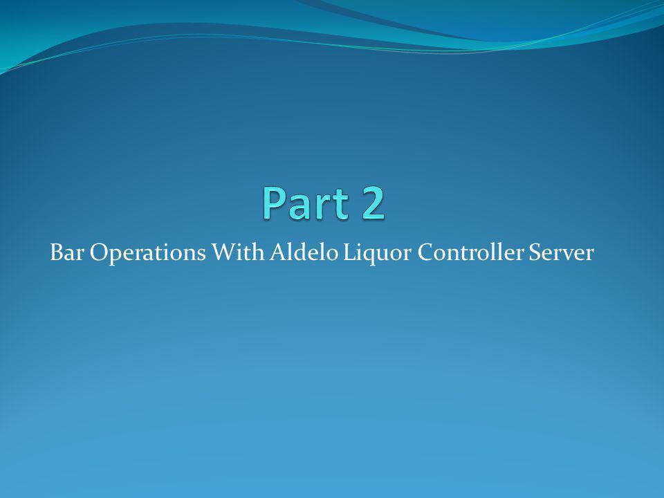 Bar Operations With Aldelo Liquor Controller Server