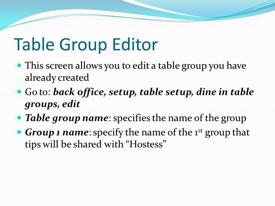 Table Group Editor This screen allows you to edit a table group you have already created.