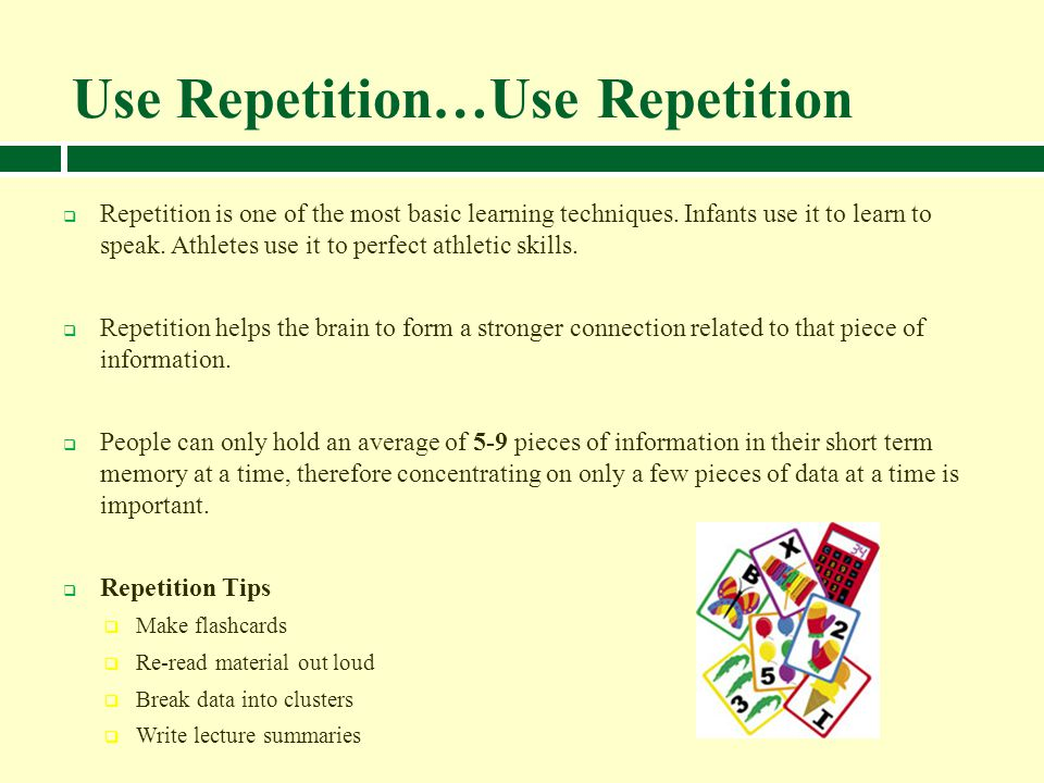 Use Repetition…Use Repetition
