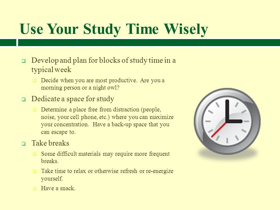 Use Your Study Time Wisely