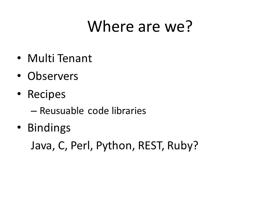 Where are we Multi Tenant Observers Recipes Bindings
