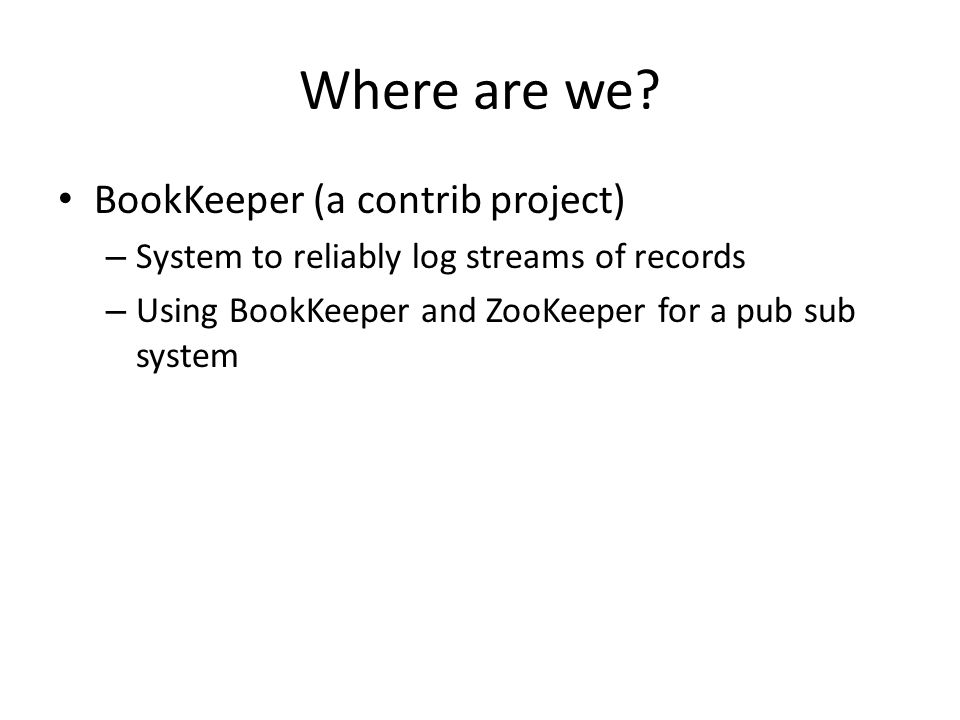 Where are we BookKeeper (a contrib project)