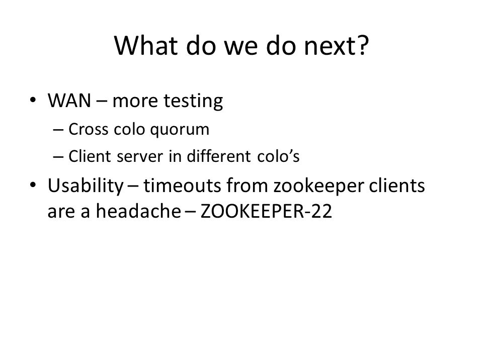 What do we do next WAN – more testing