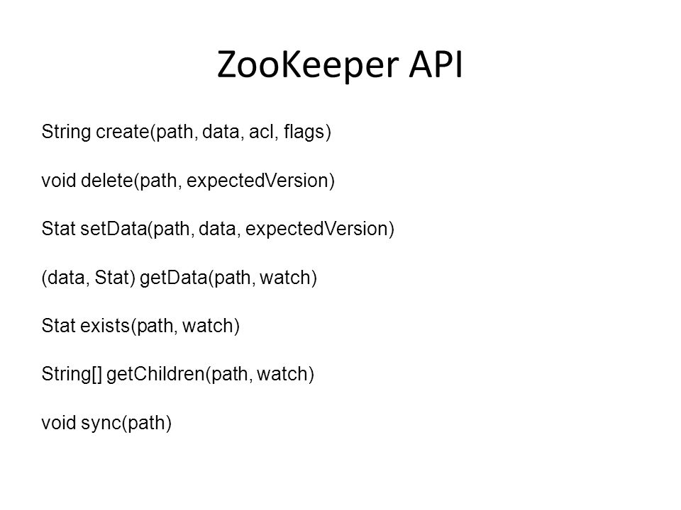 ZooKeeper API String create(path, data, acl, flags)‏
