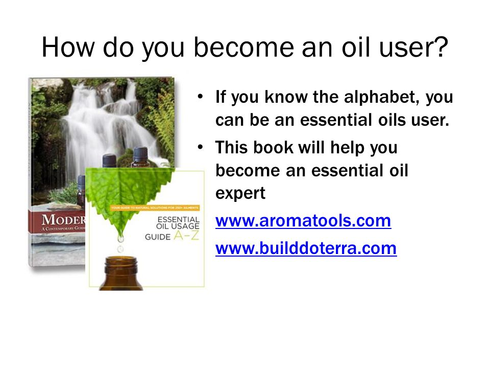 How do you become an oil user