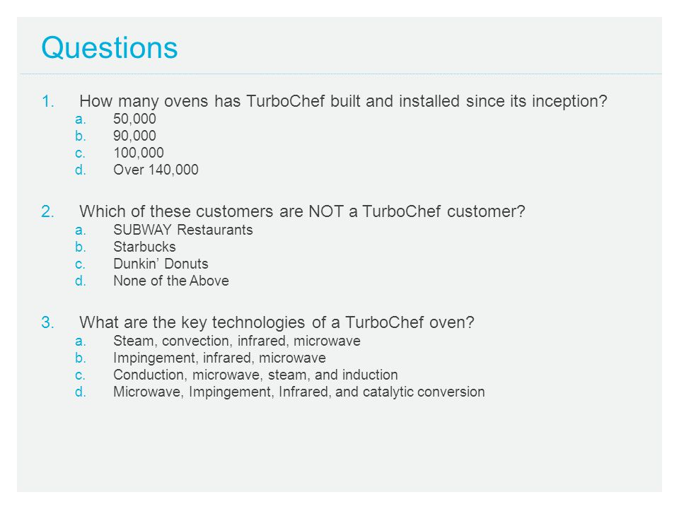 Questions How many ovens has TurboChef built and installed since its inception 50,000. 90,000. 100,000.