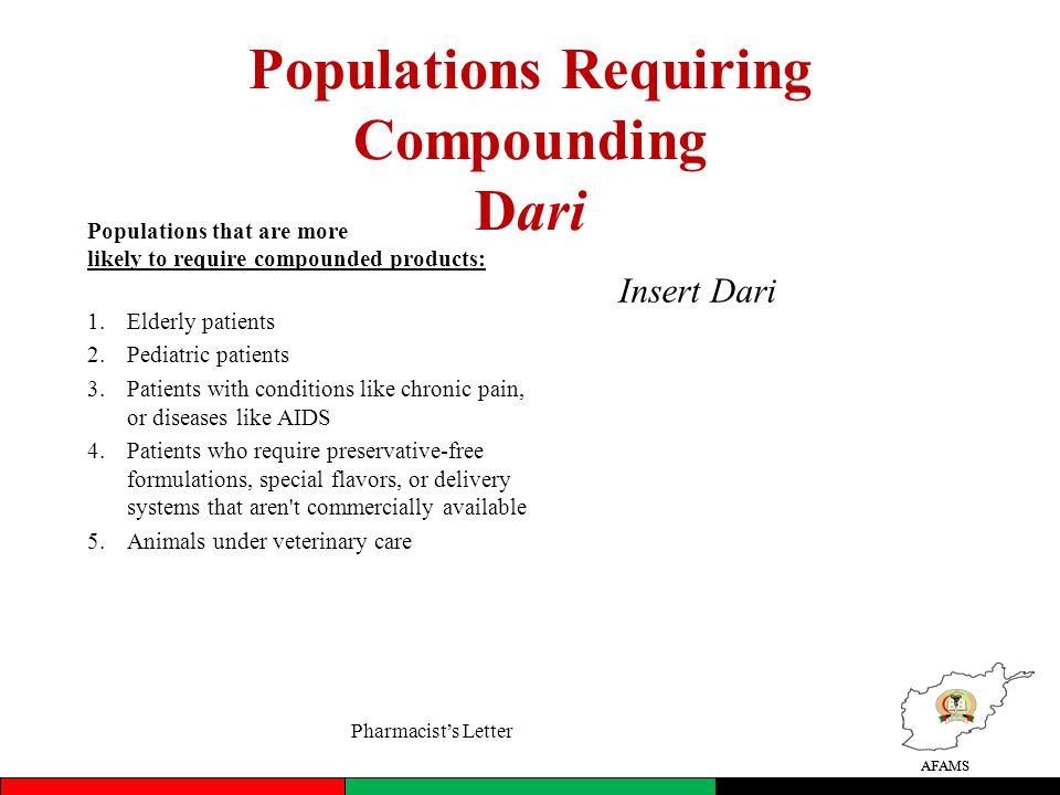 Populations Requiring Compounding Dari