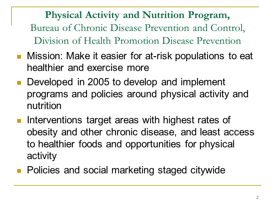 Physical Activity and Nutrition Program, Bureau of Chronic Disease Prevention and Control, Division of Health Promotion Disease Prevention