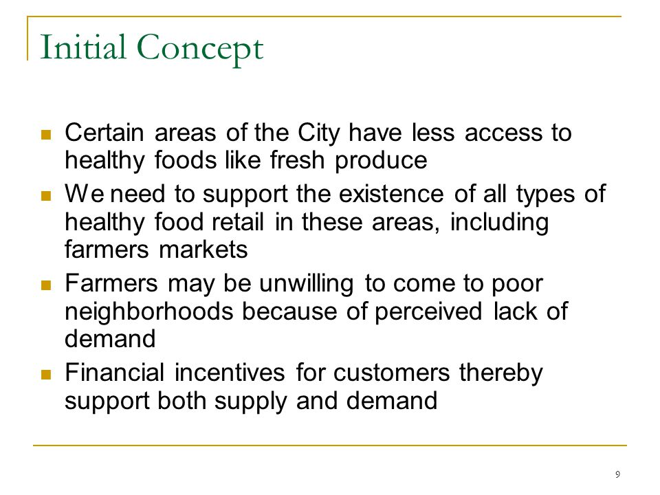Initial Concept Certain areas of the City have less access to healthy foods like fresh produce.