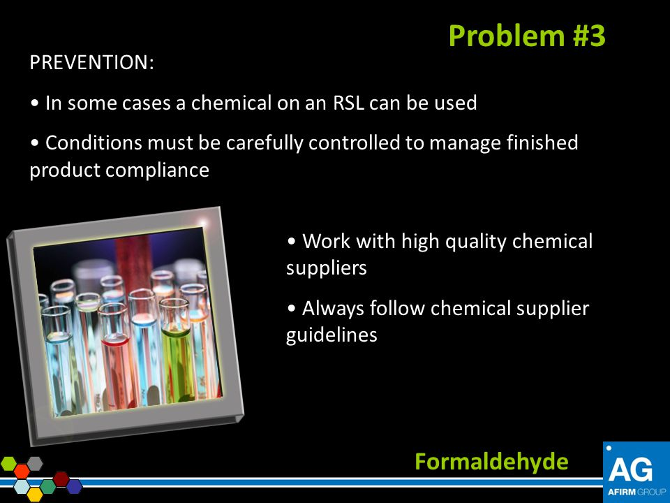 Problem #3 Formaldehyde PREVENTION: