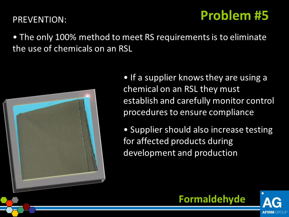 Problem #5 Formaldehyde PREVENTION: