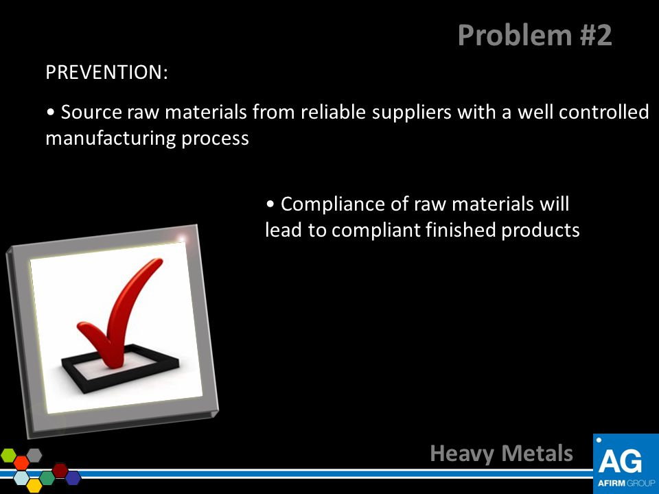 Problem #2 Heavy Metals PREVENTION: