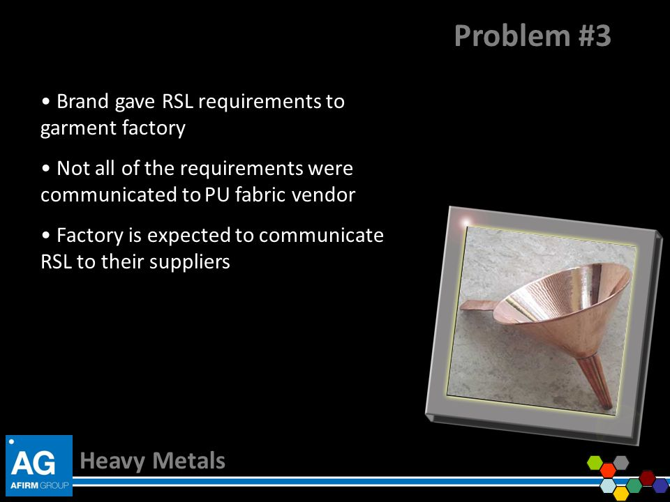 Problem #3 Heavy Metals Brand gave RSL requirements to garment factory
