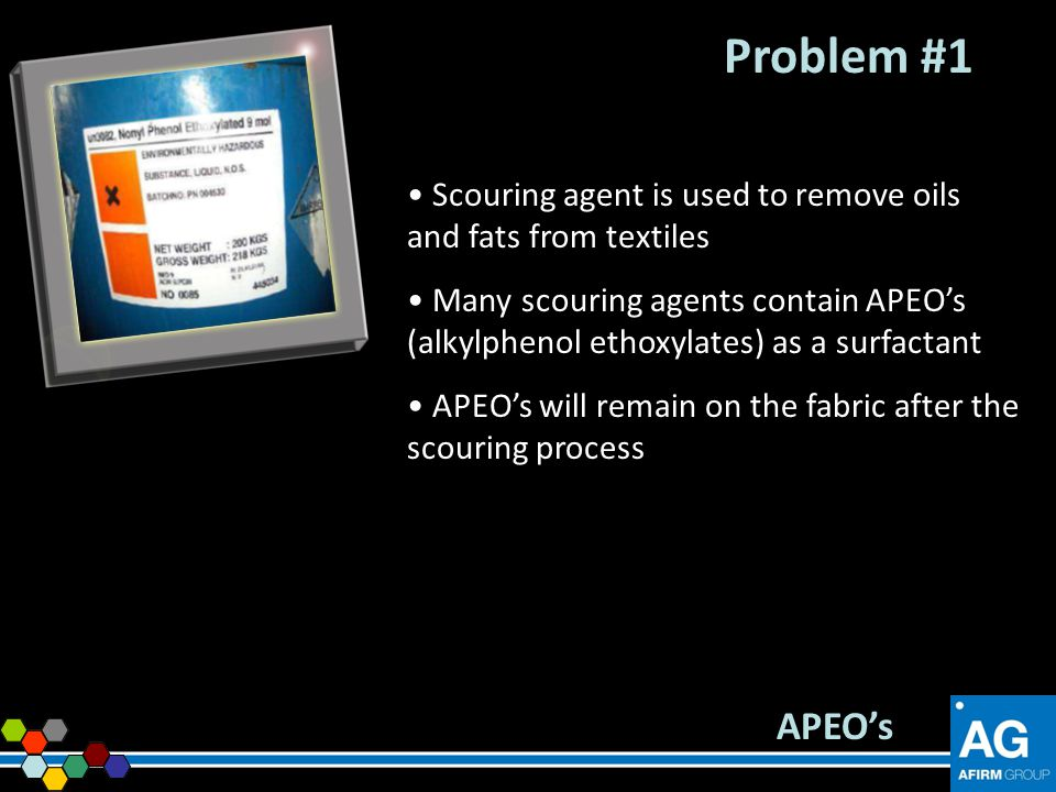 Problem #1 Scouring agent is used to remove oils and fats from textiles.