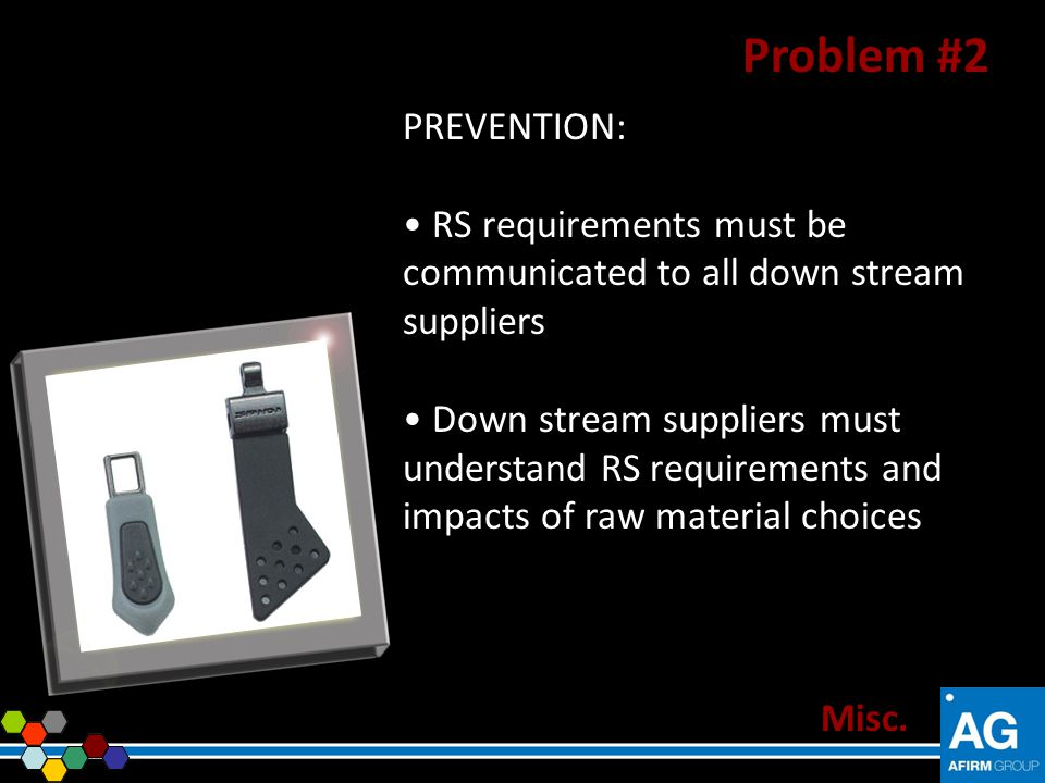 Problem #2 PREVENTION: RS requirements must be communicated to all down stream suppliers.