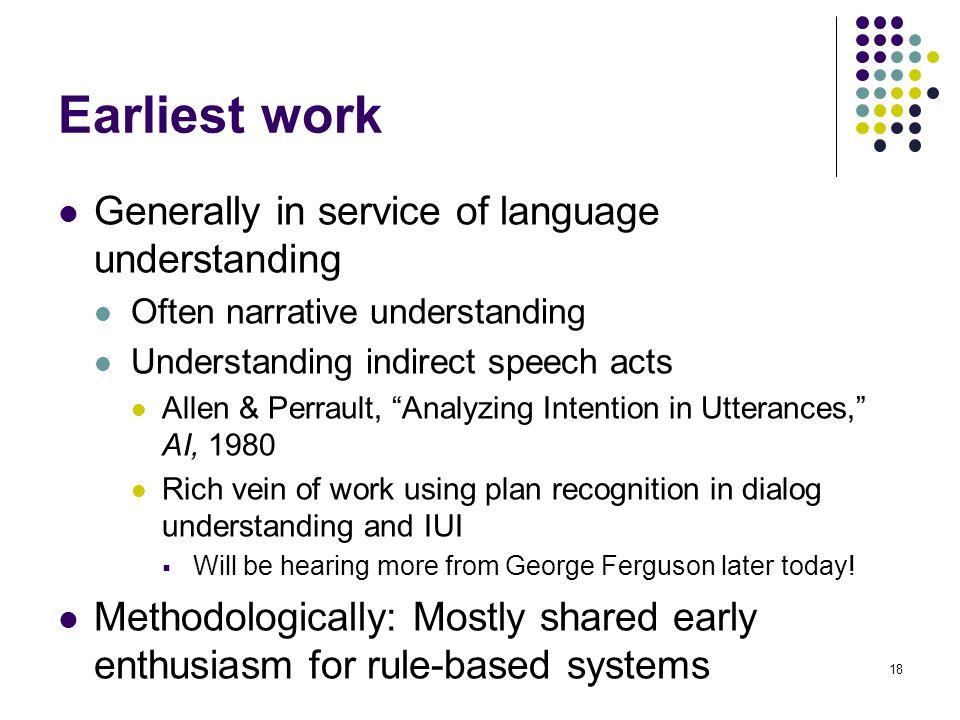 Earliest work Generally in service of language understanding
