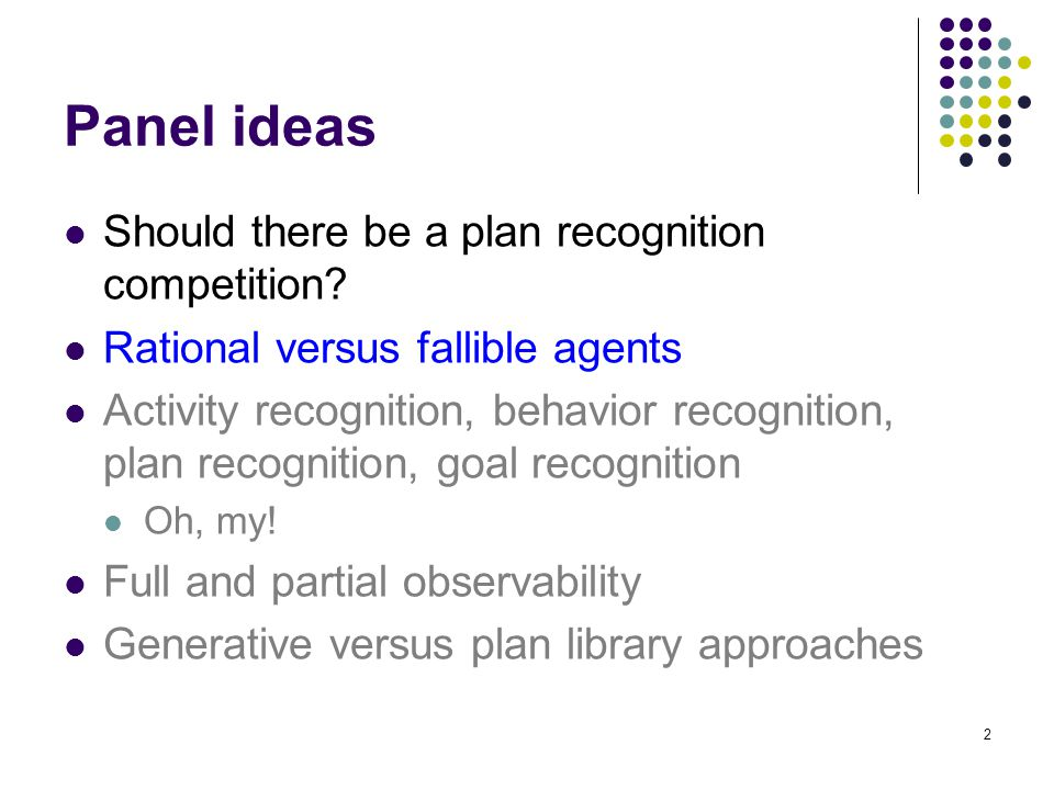 Panel ideas Should there be a plan recognition competition