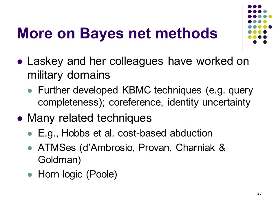 More on Bayes net methods