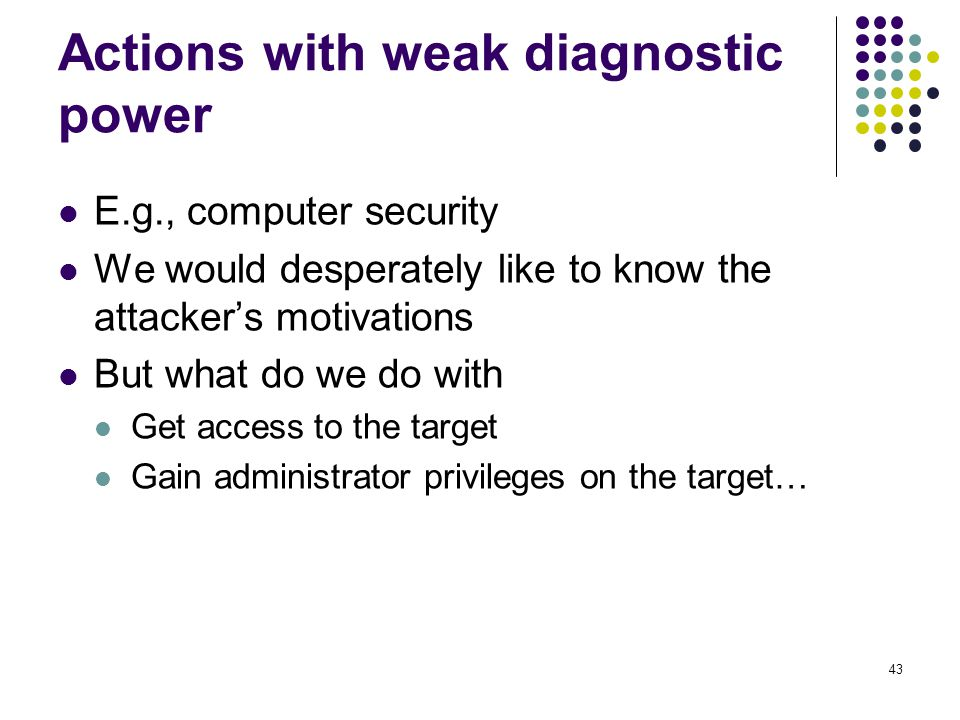 Actions with weak diagnostic power
