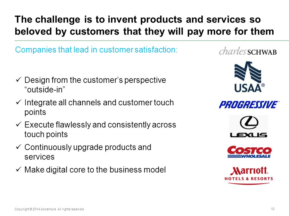 The challenge is to invent products and services so beloved by customers that they will pay more for them