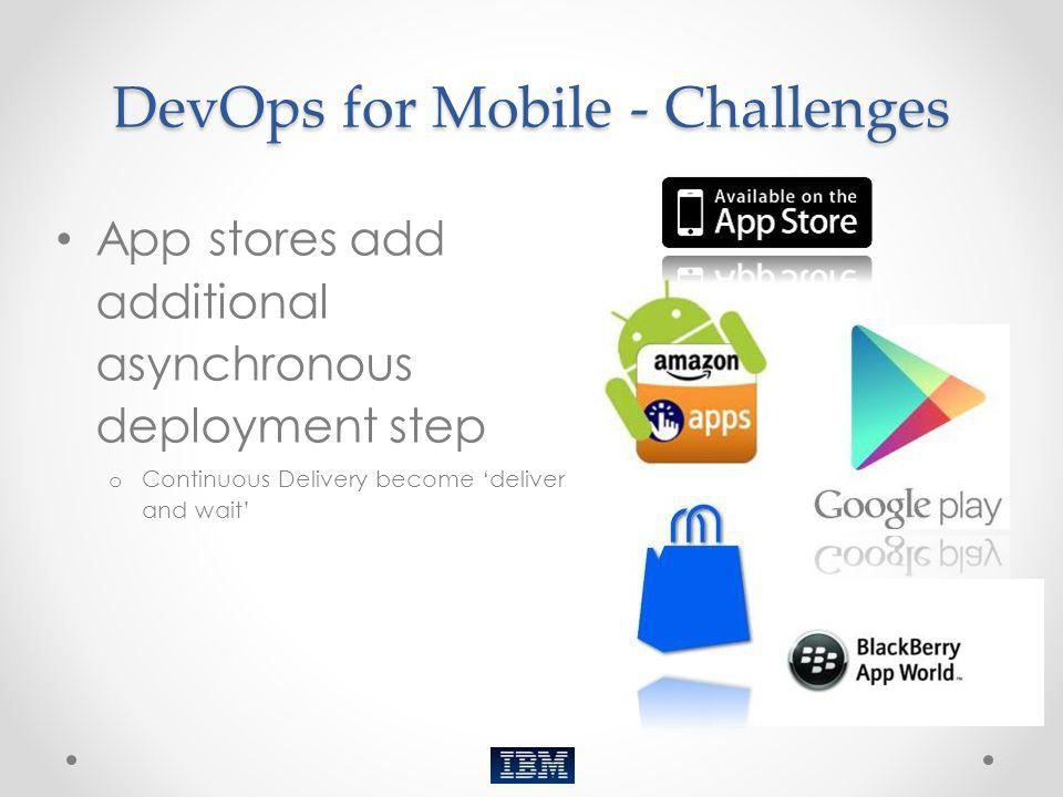DevOps for Mobile - Challenges