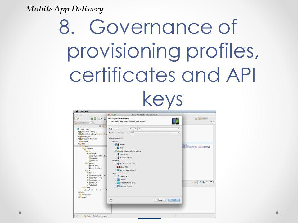 Governance of provisioning profiles, certificates and API keys