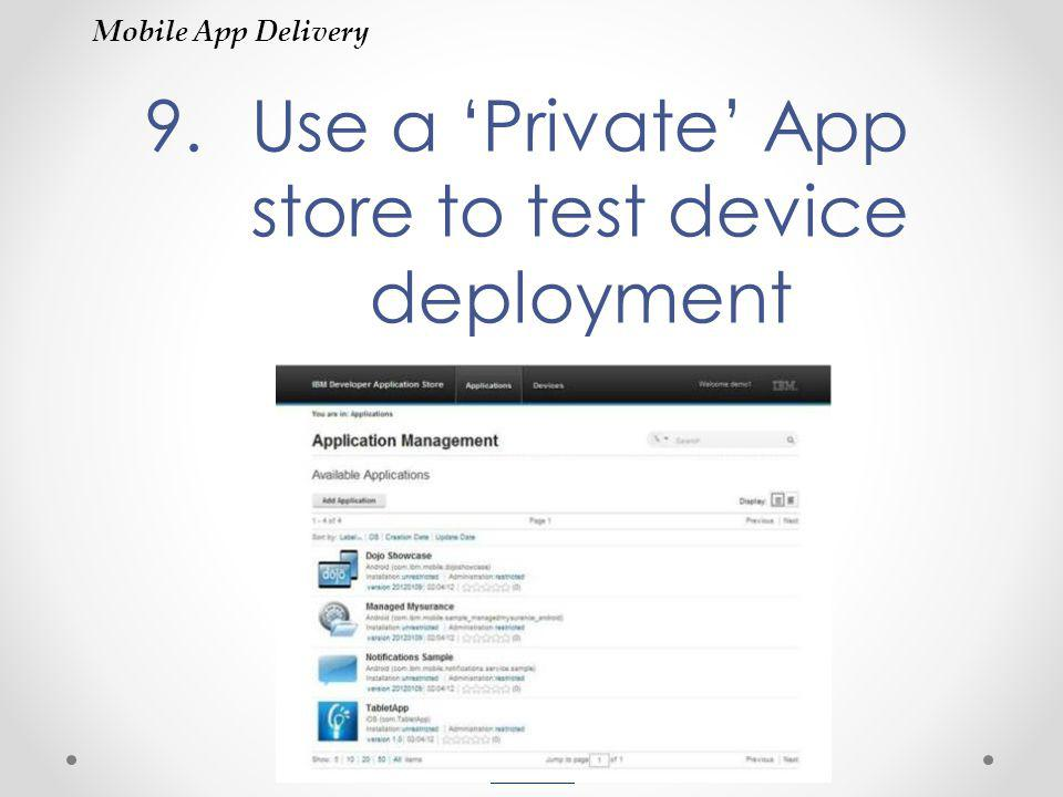 Use a 'Private' App store to test device deployment
