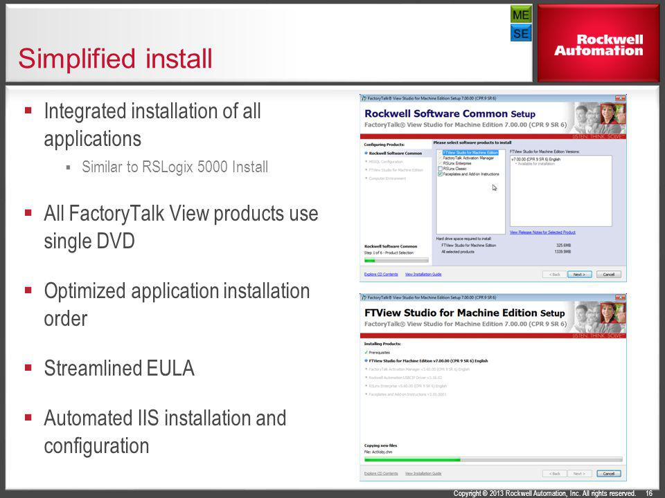 Simplified install Integrated installation of all applications