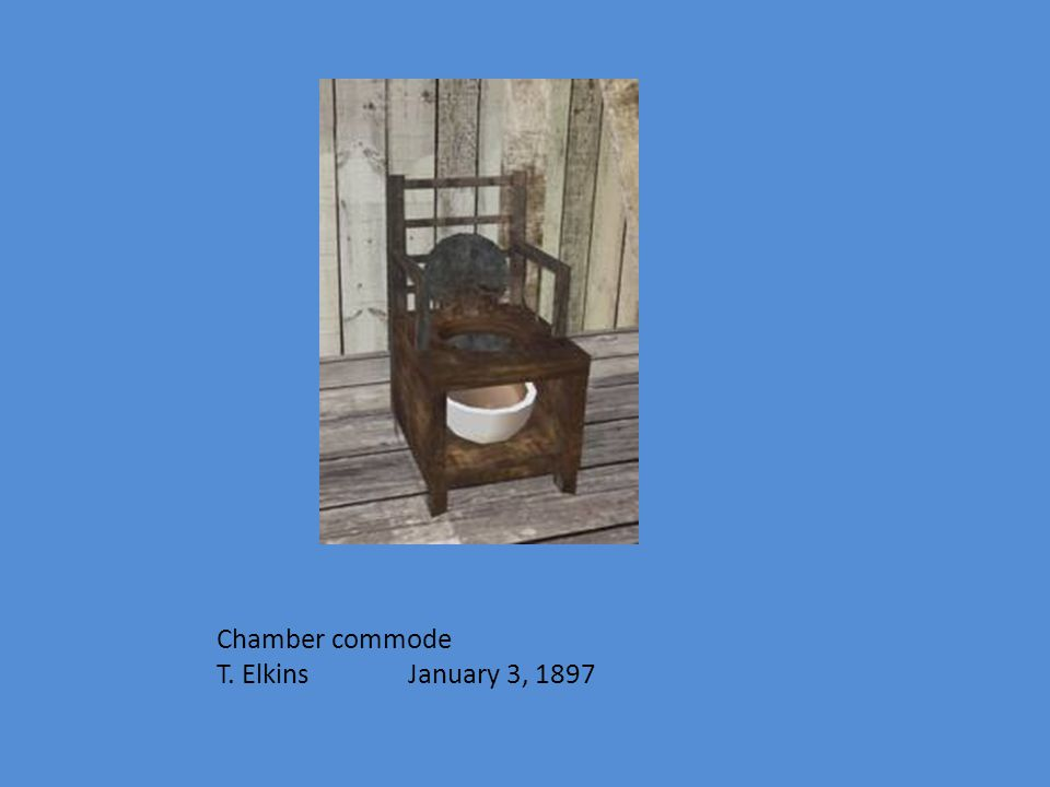 Chamber commode T. Elkins January 3, 1897
