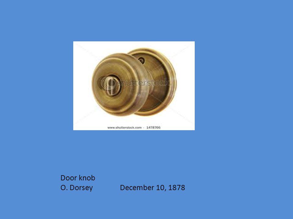 Door knob O. Dorsey December 10, 1878