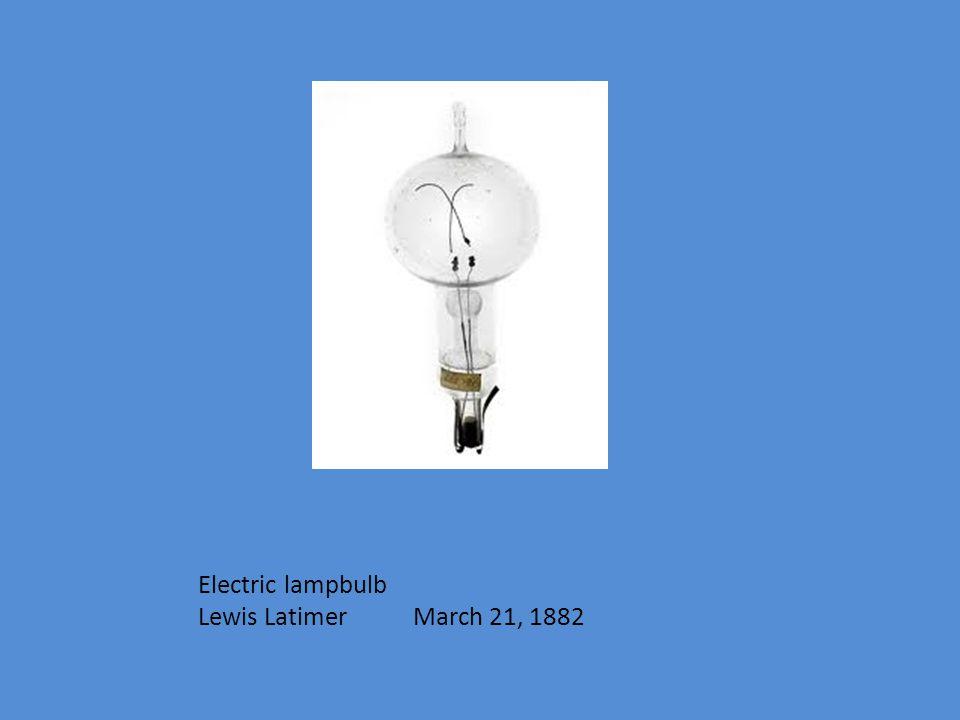 Electric lampbulb Lewis Latimer March 21, 1882
