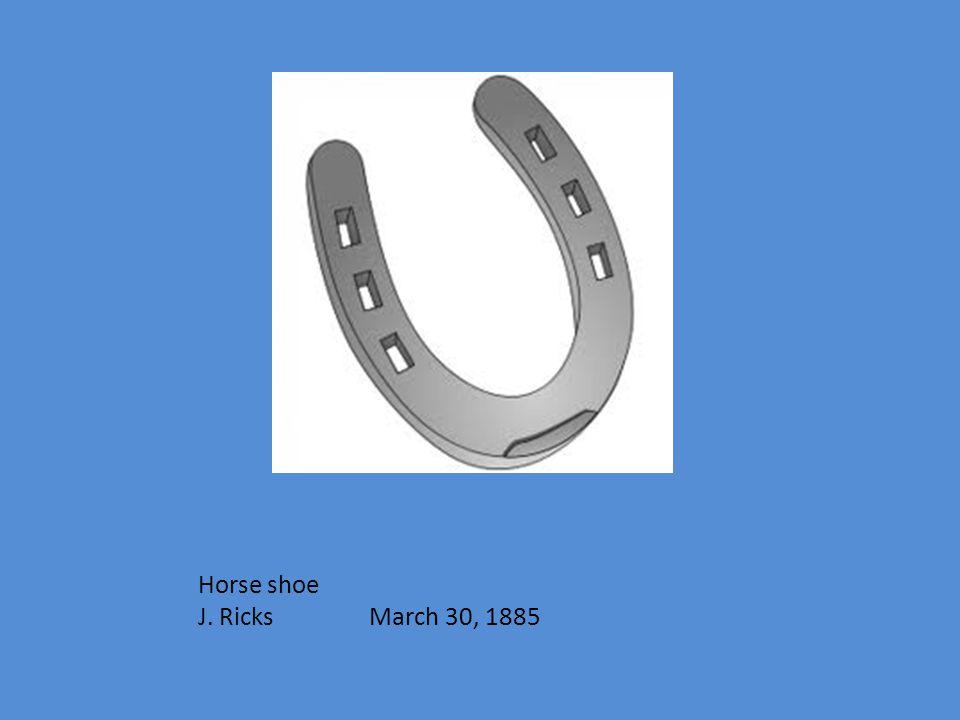 Horse shoe J. Ricks March 30, 1885