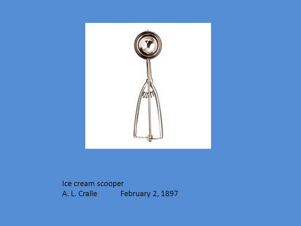 Ice cream scooper A. L. Cralle February 2, 1897