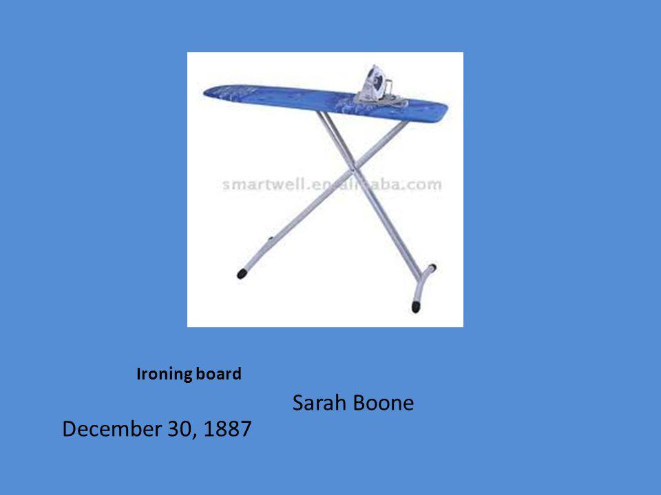 Ironing board Sarah Boone December 30, 1887
