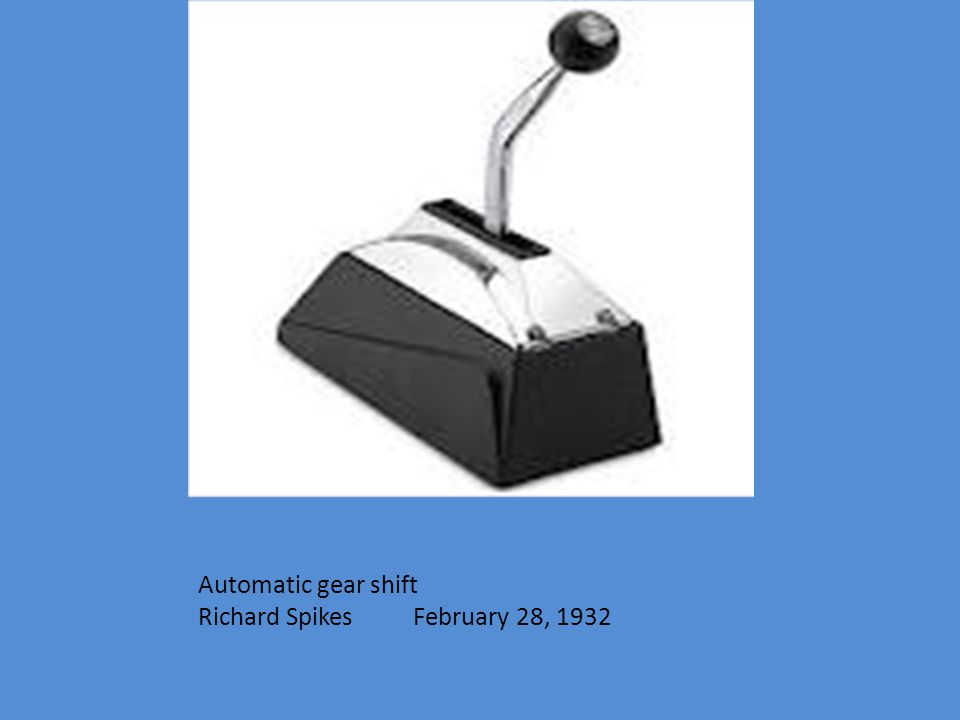 Automatic gear shift Richard Spikes February 28, 1932