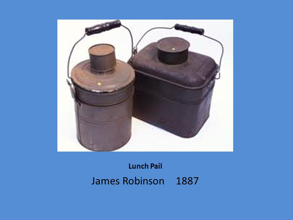 Lunch Pail James Robinson 1887
