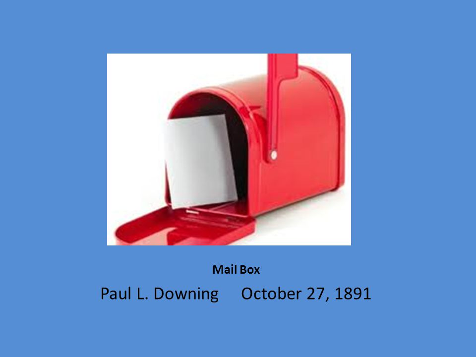 Mail Box Paul L. Downing October 27, 1891
