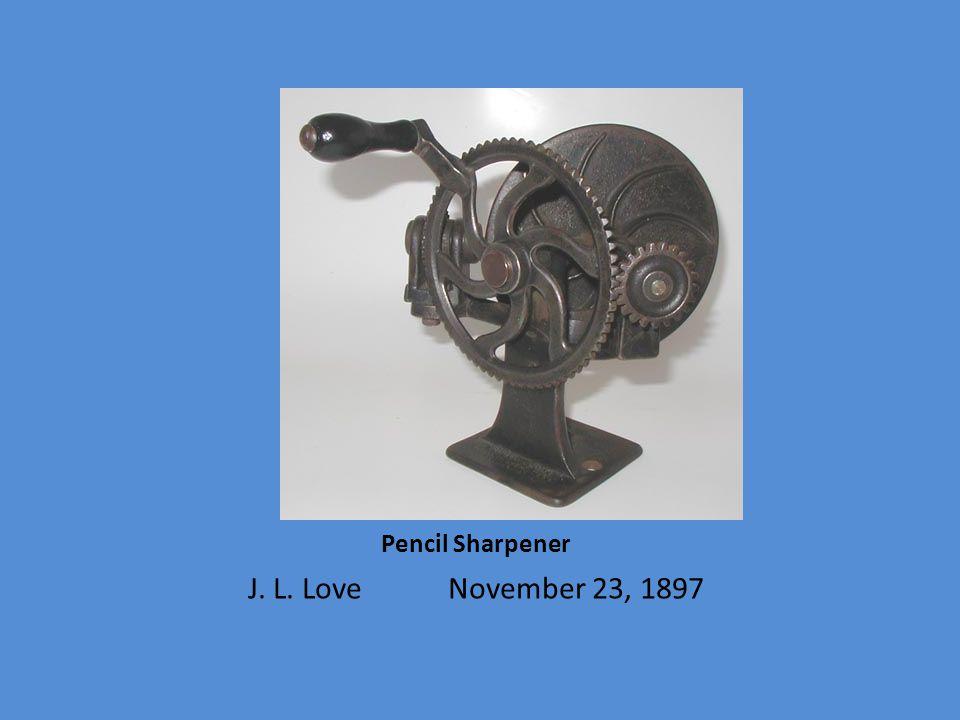 Pencil Sharpener J. L. Love November 23, 1897