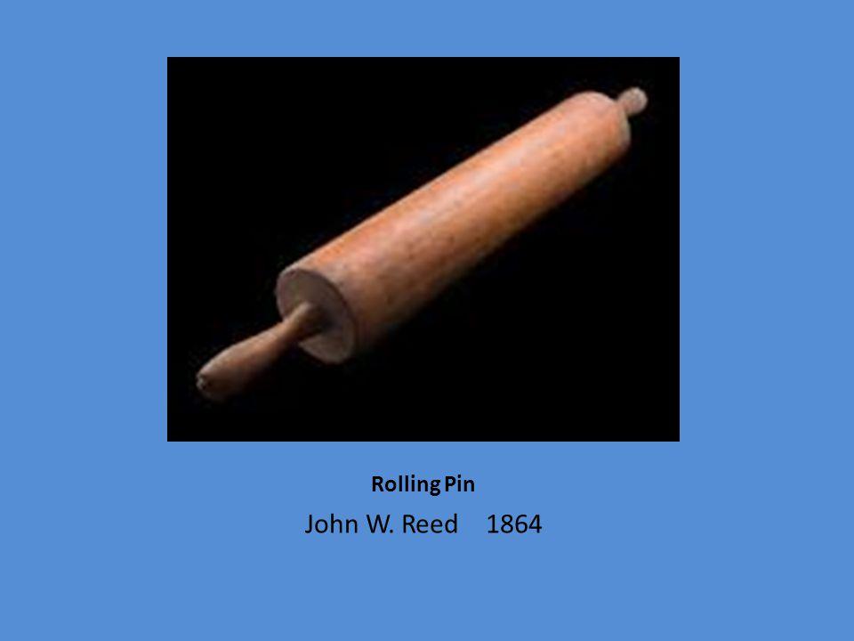 Rolling Pin John W. Reed 1864