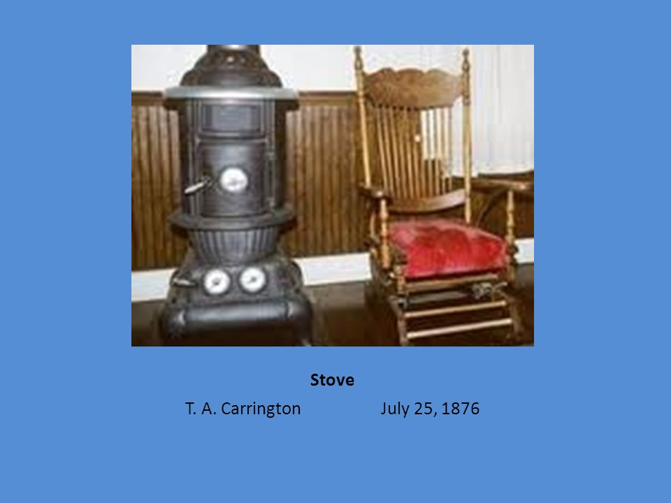 Stove T. A. Carrington July 25, 1876
